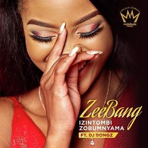 DJ Bongz Ft. ZEEBANG – Izintombi Zobumnyama Mp3 Download Song