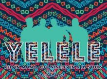 Kelvin Momo, Luu Nineleven & DJ Stoks – Yelele mp3 ft. Daliwonga Mp3 Download Fakaza Amapiano