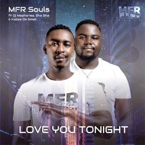 MFR Souls, Sha Sha – Love You Tonight Amapiano Lyrics