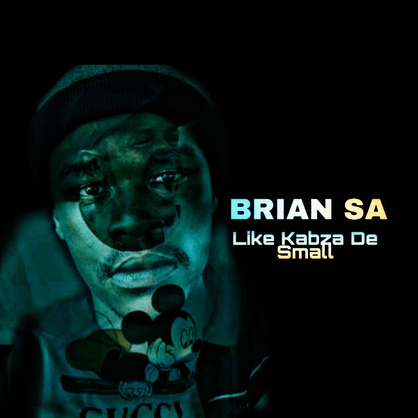 Brian SA – Like Kabza De Small