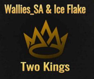 Wallies_SA & Ice Flake – Two Kings