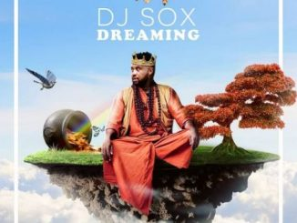 DJ Sox – Dreaming Ft. Dr Senzo, C Sharp & Argento Dust