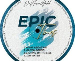 EP: De Khoisan Afrikah – Epic Times