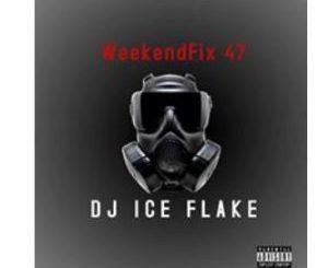 Dj Ice Flake – WeekendFix 47 2020