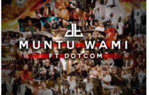 DreamTeam – Muntu Wami Ft. Dot Com