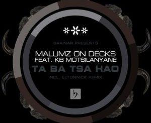 Malumz on Decks – Taba tsa hao Ft. KB Motsilanyane (Eltonnick Remix)