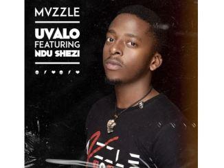 Mvzzle – Uvalo Ft. Ndu Shezi