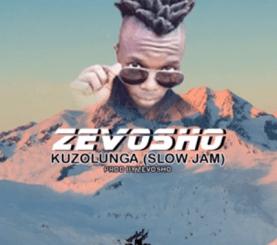 Zevosho – Kuzolunga (Slow Jam)