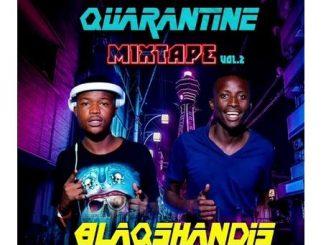 BlaqShandis (BlaQ Kiidd & Makatshana) – Quarantine Mixtape Vol. 2