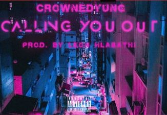 CrownedYung – Calling You Out