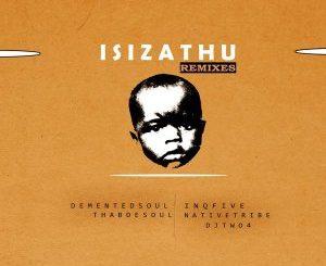 InQfive – Isizathu (Remixes)