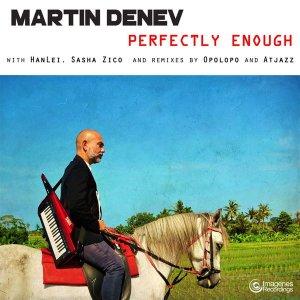Martin Denev & Sasha Zico – Perfectly Enough (Atjazz Galaxy Aart Dub Remix)