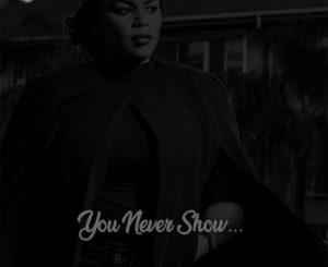 Nuzu Deep – You Never Show