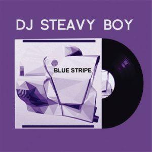 DJ Steavy Boy – Blue Stripe