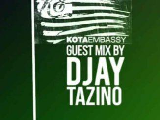 Djay Tazino – Kota Embasssy Guest Mix
