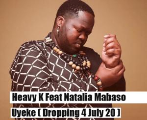 Heavy K Feat Natalia Uyeke Afro House Mp3 Download Fakaza