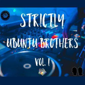 Ubuntu Brothers – Strictly Ubuntu Brothers vol. 1 (Exclusive Mix)