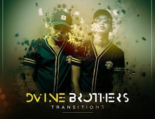 EP: Dvine Brothers – Transitions Zip mp3 Download Fakaza