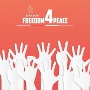 Echo Deep – Freedom For Peace