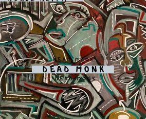 EP: House Keypa – Dead Monk Zip mp3 Download Fakaza