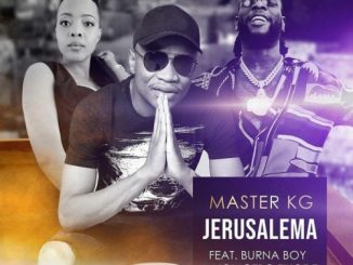 Master KG – Jerusalema (Remix) Ft. Burna Boy & Nomcebo Zikode
