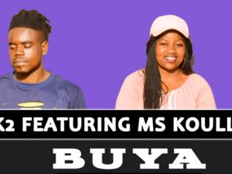 Mr K2 – Buya feat Ms Koully