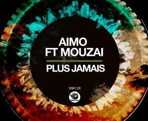 Aimo feat. Mouzai – Plus Jamais (Original Mix)