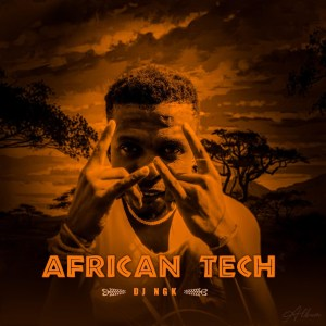 DJ NGK – African Tech (Album)