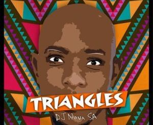 EP: DJ Nova SA – Triangles