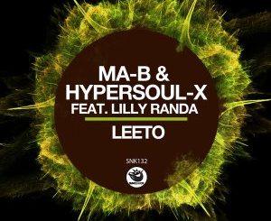 Ma-B, HyperSOUL-X & Lilly Randa – Leeto (Dubbed V-HT)