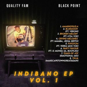 Quality Fam & BlaqPoint – Indibano EP Vol. 1