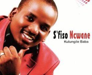 S'fiso Ncwane – Kulungile Baba Video