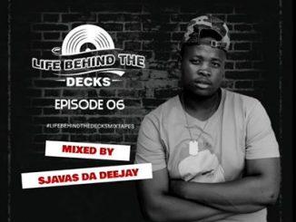 Sjavas Da Deejay – Life Behind The Decks Episode 06 Mix