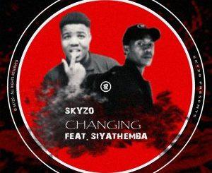 Skyzo – Changing (feat. Siyathemba)