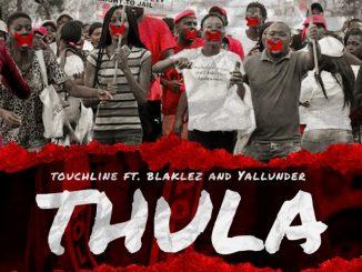 Touchline – Thula Ft. Blaklez, Yallunder & Bongane Sax