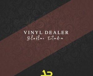 Vinyl Dealer – Bloodline Extinction EP
