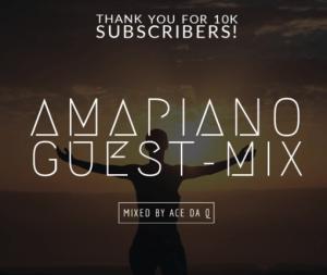 Ace da Q – AMAPIANO GUEST-MIX 3 ft Tyler ICU, Daliwonga, Nomcebo, Major League DJs