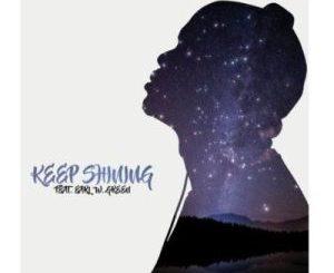 DJ Whisky – Keep Shining (Original Mix) Ft. Earl W. Green