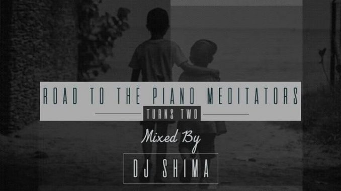 Dj Shima – The Piano Meditators Turns Two Mix