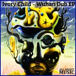 Ivory Child – Wuhan Dub EP