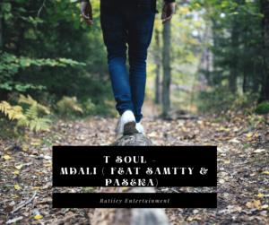 T Soul SA – Mdali Ft Samtty & Paseka