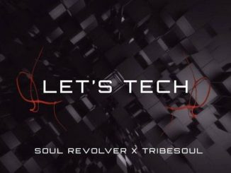 TribeSoul & Soul Revolver – Let's Tech