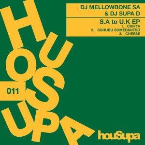 DJ Mellowbone SA & DJ Supa D – SA to UK EP