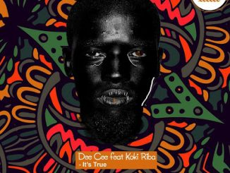 Dee Cee – It's True Ft. Koki Riba