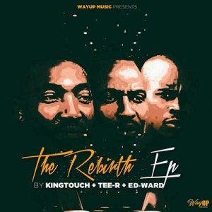 EP: KingTouch, Tee-R & Ed-Ward – The Rebirth
