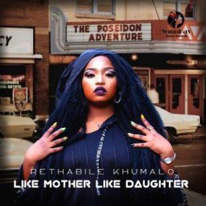 Rethabile Khumalo – Like Mother Like Daughter Ft Vigro Deep