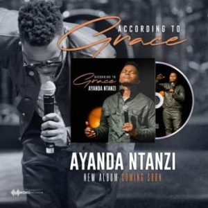 ALBUM: Ayanda Ntanzi – According to Grace