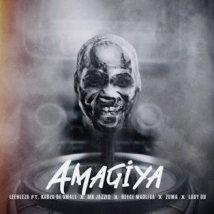 Leehleza – AmaGiya Ft. Kabza De Small, Mr JazziQ, Reece Madlisa, Zuma & Lady Du