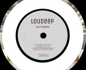 EP: LouDeep – After Tomorrow