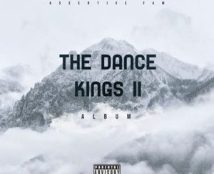 ALBUM: Assertive Fam – The Dance Kings II